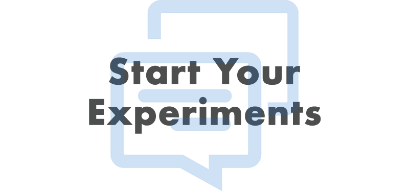 Start Your Experiments